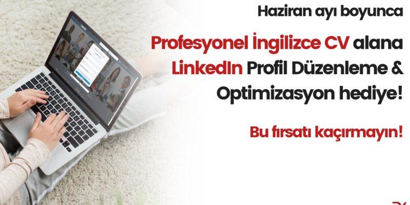 Profesyonel İngilizce CV Hizmeti Alanlara 'LinkedIn Profili Düzenleme & Optimizasyon' Hizmeti Hediye